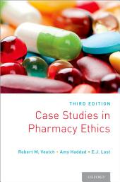 Case Studies in Pharmacy Ethics: Third Edition, Edition 3