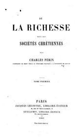 De la richesse dans les sociétés Chrétiennes: Volume1