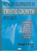 New Developments in Crystal Growth Research