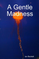 A Gentle Madness
