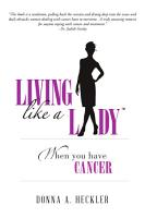 Living Like A Lady When You Have Cancer PDF