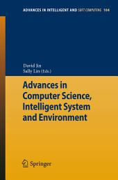 Advances in Computer Science, Intelligent Systems and Environment: Volume 1