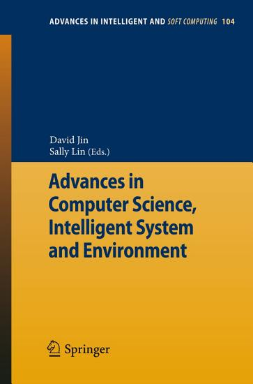 Advances in Computer Science  Intelligent Systems and Environment PDF