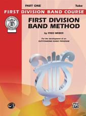 First Division Band Method, Part 1 for Bass (Tuba): For the Development of an Outstanding Band Program