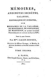 Mémoires, anecdotes secrètes, galantes, historiques et in édites sur Mesdames de la Vallière, de Montespan, de Fontanges, de Maintenon et autres illustres personnages du siècle de Louis XIV.