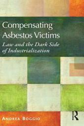 Compensating Asbestos Victims: Law and the Dark Side of Industrialization