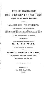 Over de bevoegheid der gemeentebesturen: volgens de wet van 29. Junij, 1851 ...