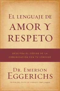 lenguaje de amor y respeto, Dr. Emerson Eggerichs