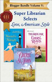 Blogger Bundle Volume V: Super Librarian Sele: Prairie Wife\Married by Midnight\The Bride Fair