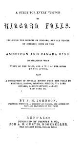 A guide for every visitor to Niagara Falls[: including the sources of Niagara, and all places of interest, both on the American and Canada side ..].