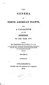 The Genera of North American Plants: And a Catalogue of the Species to the Year 1817, Volume 2