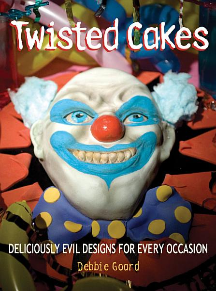 Download Twisted Cakes Book