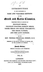 An Introduction to the Knowledge of Rare and Valuable Editions of the Greek and Latin Classics: Together with an Account of Polyglot Bibles, Polyglot Psalters, Hebrew Bibles, Greek Bibles and Greek Testaments, Volume 2