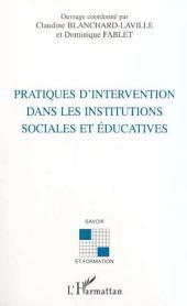 PRATIQUES D'INTERVENTION DANS LES INSTITUTIONS SOCIALES ET ÉDUCATIVES