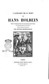 L'alphabet de la mort entouré de bordures du 16.e siècle et suivi d'anciens poëmes français sur le sujet des trois mors et des trois vis de Hans Holbein