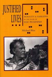 Justified Lives: Morality & Narrative in the Films of Sam Peckinpah