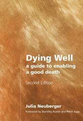 Dying Well: A Guide to Enabling a Good Death
