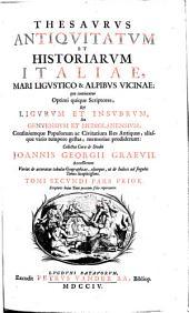 Thesaurus antiquitatum et historiarum Italiae, mare Ligustico & alpibus vicinae ...