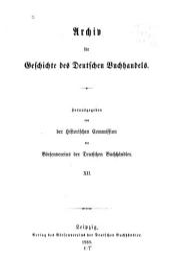 Archiv für Geschichte des deutschen Buchhandels: Band 12