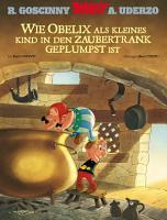 Wie Obelix als kleines Kind in den Zaubertrank geplumpst ist PDF