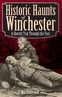 Historic Haunts of Winchester PDF