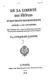 De la liberté des peuples et des droits des monarques appelés a les gouverner
