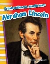 Estadounidenses asombrosos: Abraham Lincoln (Amazing Americans: Abraham Lincoln)