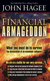 Financial Armageddon: We Are in a Battle for our Very Survival…