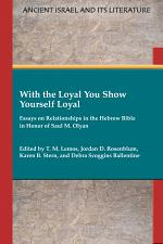 With the Loyal You Show Yourself Loyal