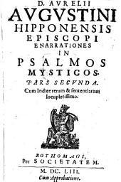 Enarrationes in Psalmos mysticos: Volume 2