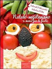 Natale vegetariano: 5 menù per le feste