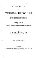 A Translation of Virgil s Eclogues into rhythmic prose  with notes based on those in Professor Conington s edition  By R  M  Millington PDF
