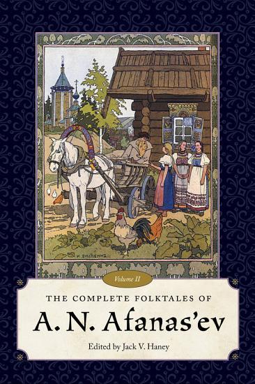 The Complete Folktales of A  N  Afanas ev PDF