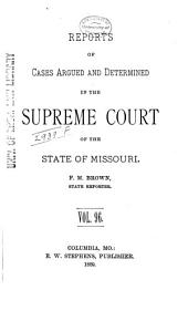 Reports of Cases Determined by the Supreme Court of the State of Missouri: Volume 96
