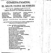 Comedia famosa, El Mejor Padre de Pobres. De Don Pedro Calderon [or rather, by J. Perez de Montalbán].