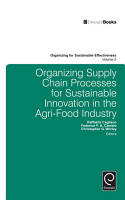 Organizing Supply Chain Processes for Sustainable Innovation in the Agri Food Industry PDF