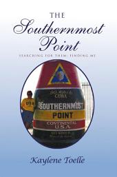 The Southernmost Point: Searching for Them; Finding Me