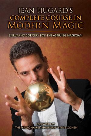 Jean Hugard s Complete Course in Modern Magic PDF