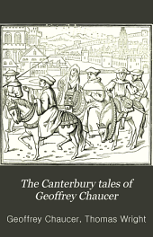 The Canterbury Tales of Geoffrey Chaucer: A New Text with Illustrative Notes, Volume 24