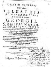 Oratio funebris super obitu ...: Georgii, comitis Nassoviae ...