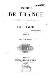 Histoire de France, depuis les temps les plus reculés jusqu'en 1789: Volume4