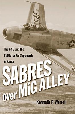 Sabres Over MiG Alley PDF