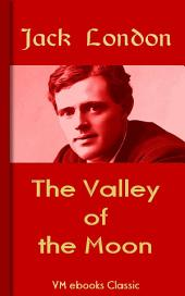 The Valley of the Moon: Classic American Literature