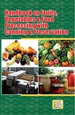 Handbook on Fruits, Vegetables & Food Processing with Canning & Preservation (3rd Edition)