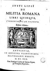 Justi Lipsi De militia romana Libri quinque Commentarius ad Potibium