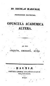 Io. Nicolai Madvigii, professoris Hauniensis, Opuscula academica: Volume 2
