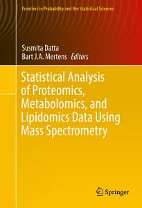 Statistical Analysis of Proteomics  Metabolomics  and Lipidomics Data Using Mass Spectrometry