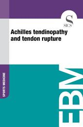 Achilles tendinopathy and tendon rupture