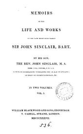 Memoirs of the life and works of ... sir John Sinclair, bart