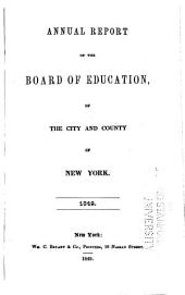 Annual Report of the Board of Education of the City and County of New York